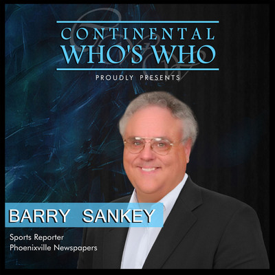 Continental Who's Who: Barry Sankey, Professional Sports Reporter for the Phoenixville Newspaper