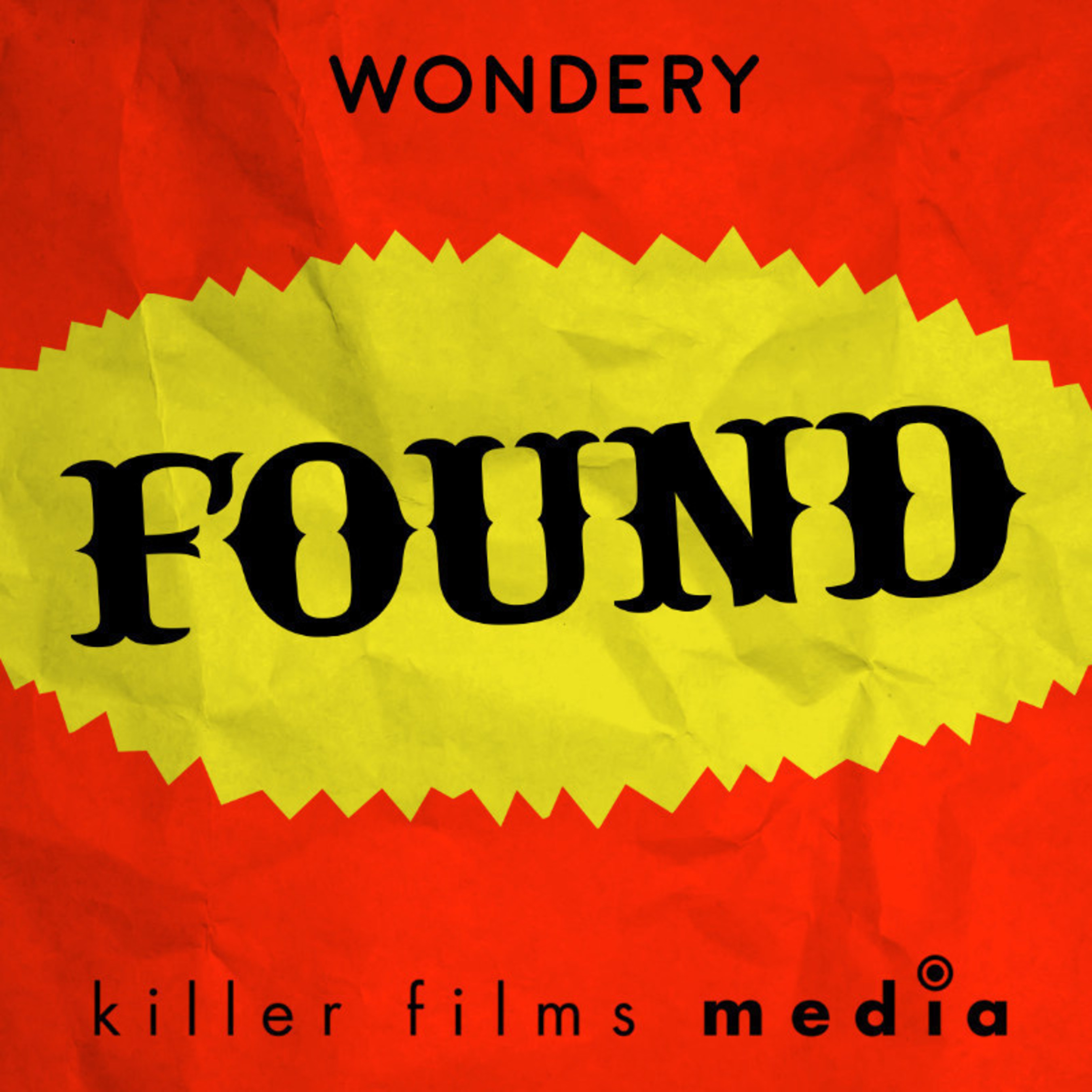 FOUND, The Musical and Killer Films Media Partner With Wondery to Launch the FOUND Podcast Series and App
