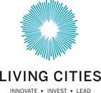 Living Cities Expands Collective Impact Initiative Aimed at Revitalizing U.S. Cities
