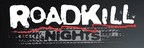 Visit www.roadkill.com/events/ to reserve free tickets to Roadkill Nights.
