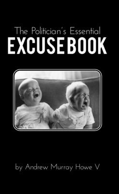 The Politician's Essential EXCUSE BOOK.  (PRNewsFoto/Cranewoods Development)