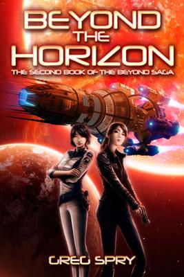 "Beyond the Horizon (Beyond Saga Book 2). ""Extinction or genocide...us or them?"""