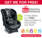 PARTICIPATE IN THE BRITAX REGISTRY REWARDS PROGRAM FOR A FREE BRITAX BOULEVARD 70 CONVERTIBLE CAR SEAT.  (PRNewsFoto/BRITAX Child Safety, Inc.)