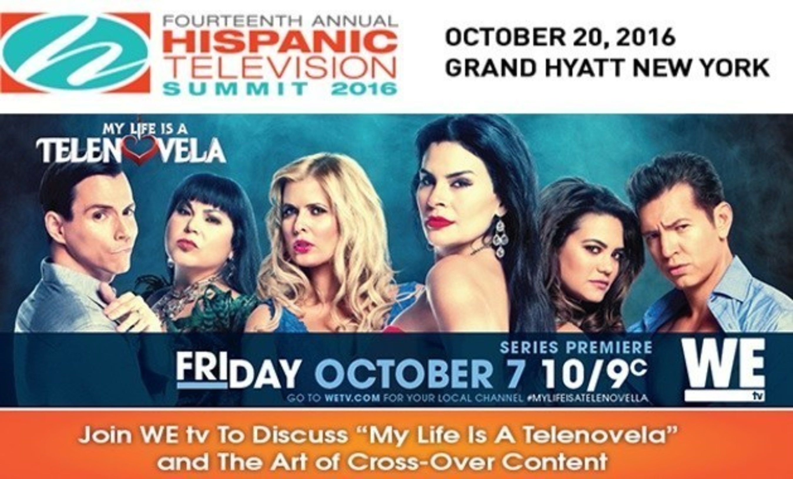 Stars from My Life is a Telenovela featured in a celebrity panel about cross-over content with WE tv President during 14th Annual Hispanic Television Summit
