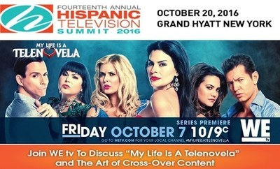 "Join WE tv To Discuss ""My Life Is A Telenovela"" and The Art of Cross-Over Content at the 14th Annual Hispanic Television Summit"