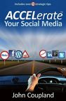 ACCELerate (TM) Your Social Media
