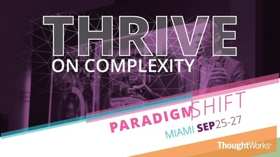 ThoughtWorks Hosts ParadigmShift Conference on Leadership in the Age of Accelerated Change in Miami with Global Business Leaders from Finance, Technology, Retail, Hospitality, and Travel
