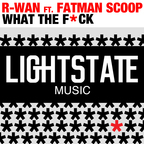 French producer/dj R-WAN released his new contagious club banger 'What The F*ck' with vocal mastermind Fatman Scoop on LIGHTSTATE Music.