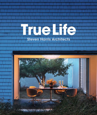 "Princeton Architectural Press Announces The Publication of ""True Life"" -Stunning New Monograph Surveys 25-Year Span of Work of Steven Harris Architects.  (PRNewsFoto/Princeton Architectural Press)"