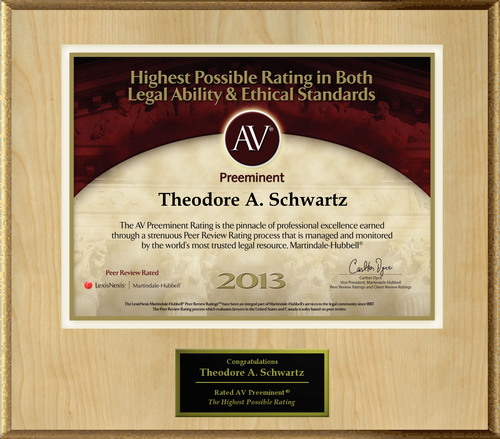Attorney Theodore A. Schwartz has Achieved the AV Preeminent® Rating - the Highest Possible Rating