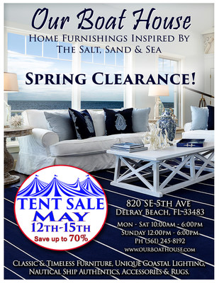 Coastal Furniture Tent Sale, Our Boat House in Delray Beach, FL announces the biggest sale of the year - Spring Clearance - Savings up to 70%. Hurry in to save on Slipcovered Furniture, Nautical Lighting, Ship Authentics, Coastal Rugs and Sea-Inspired Accessories - Event starts Thursday 5/12 ends 5/15. 820 S.E. 5th Ave Delray Beach, FL 33483