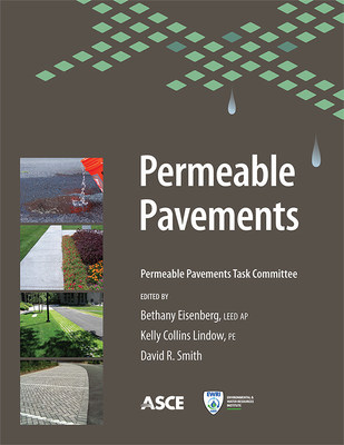 Permeable Pavements, a new book from ASCE, provides the most current guidance available for the design, construction, and maintenance of permeable pavement systems that provide transportation surfaces and manage stormwater and urban runoff drainage using interlocking pavers.