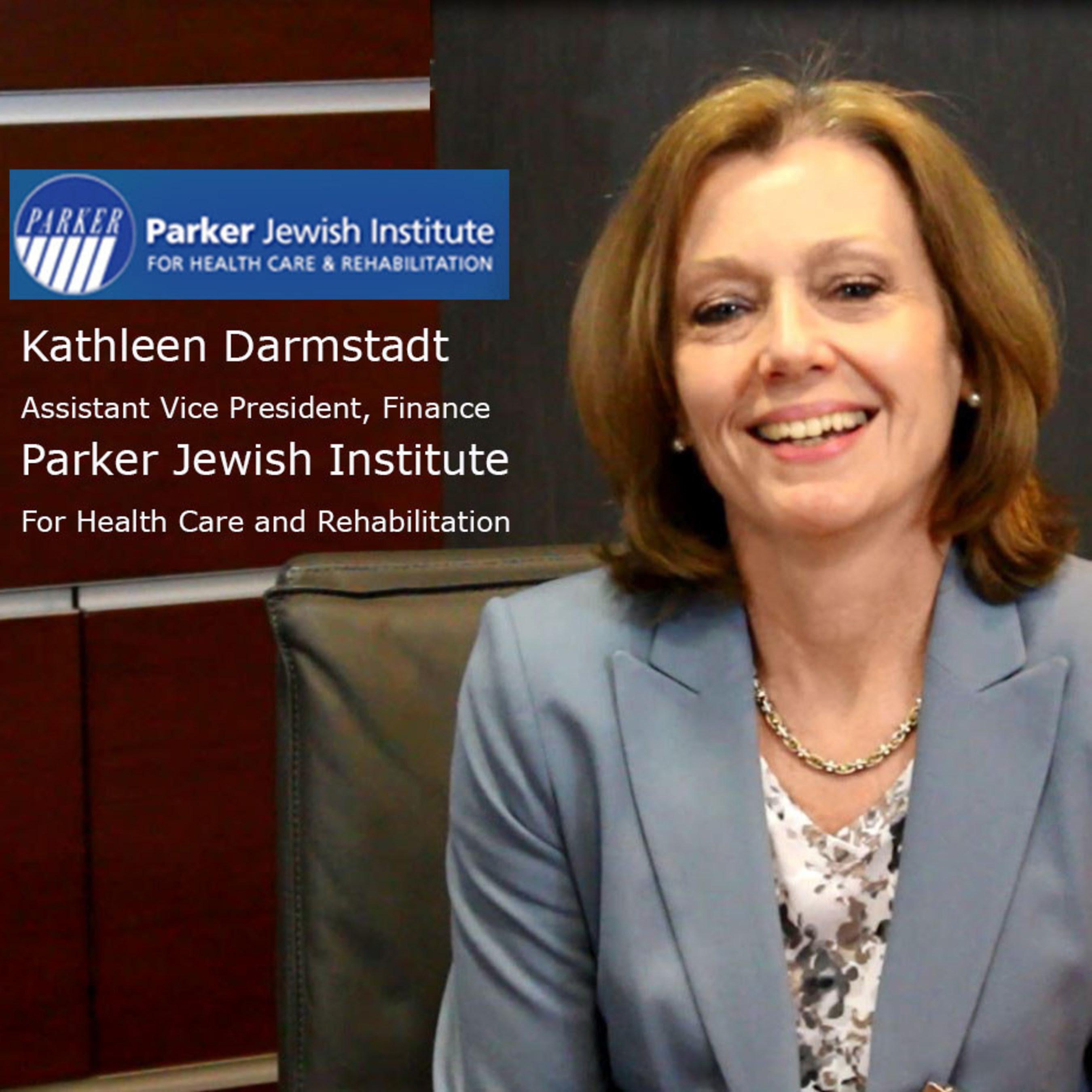 Kathleen Darmstadt, AVP Finance, Parker Jewish Institute for Health Care and Rehabilitation