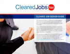 Download the Cleared Job Seeker Guide now!.  (PRNewsFoto/ClearedJobs.Net)