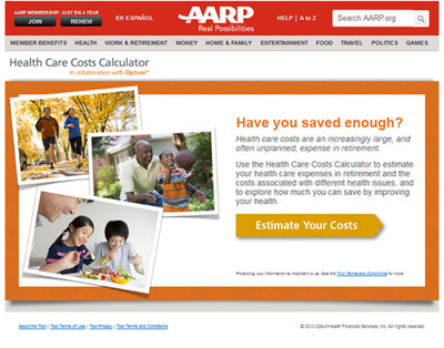Check out AARP's free Health Care Cost Calculator at: www.aarp.org/healthcostscalc. (PRNewsFoto/AARP) (PRNewsFoto/AARP)