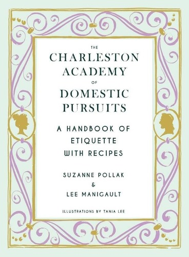 The Charleston Academy of Domestic Pursuits - a Handbook of Etiquette with Recipes Book Cover  (PRNewsFoto/The Charleston Academy of Domest)