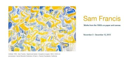 Sam Francis: Works from the 1950s on paper and canvas