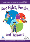 Food Fights, Puzzles and Hideouts presents hundreds of full-color interdisciplinary math games, projects, and activities that can be done at home, at after-school programs, at school, or 'mixed in' to car rides, snack times, and parties.  (PRNewsFoto/TERC)