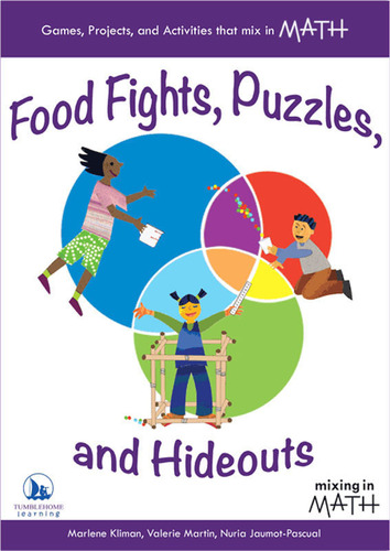Food Fights, Puzzles and Hideouts presents hundreds of full-color interdisciplinary math games, projects, and ...
