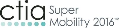 CTIA Super Mobility 2016.