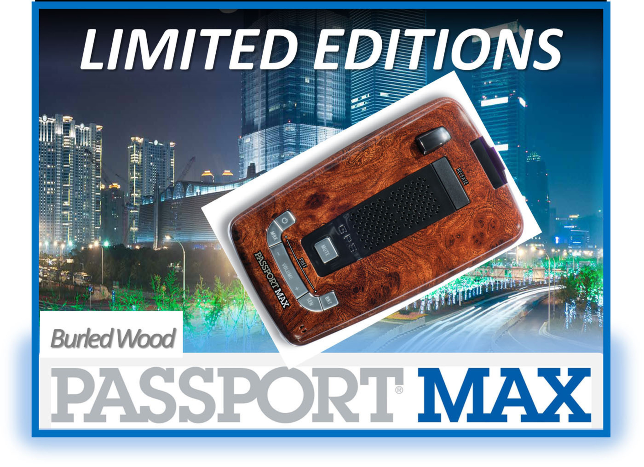PASSPORT Max Limited Edition Burled Wood.  (PRNewsFoto/ESCORT Inc.)