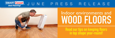Indoor Environments and Wood Floors: SMART Carpet and Flooring provides tips for keeping floors in top shape year round.