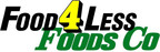 Food 4 Less/Foods Co - The Prices Bring You In, the Quality Brings You Back.