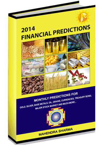 2014 Financial Predictions, book is launched by Mahendra Sharma. This is 8th book and this book contents detail predictions with price movements of each months for all major commodities (metals, energy, grains, softs), currency (Dollar Index, Euro, Pound, Franc, Yen, Canadian Dollar, Australian dollar, Rupee, Real, Peso, Rand) and equity market for 2014 with rising and falling cycles. In Global equity market book has outlook for (S&P, NASDAQ, RUSSELL, DOW, TSE, DAX, CAC, FTSE, Switzerland, Nikkei, India NIFTY, Shanghai, South Africa, Brazil, Argentina, Chile, Australia, Singapore, Karachi, Thailand, Malaysia, and Indonesia.). (PRNewsFoto/Mahendra Sharma) (PRNewsFoto/MAHENDRA SHARMA)