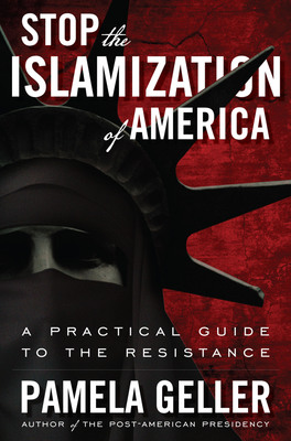 Stop the Islamization of America: A Veteran Freedom Fighter's Groundbreaking Guide to Defending Our Nation