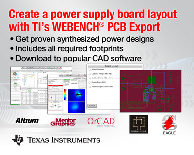 WEBENCH(R) PCB Export is a new feature in TI's online WEBENCH Power Designer tool that engineers can use to quickly create a power supply printed circuit board layout and export it to industry-leading computer-aided design  development platforms, including Altium Designer, Cadence Allegro, CadSoft EAGLE, Mentor Graphics PADS and DesignSpark PCB.