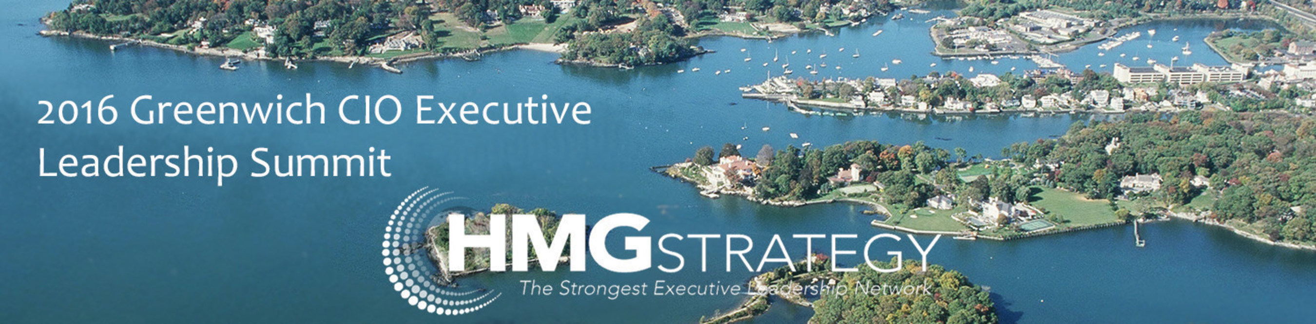 Transformational Leadership in the Digital Economy to Shape the Dialogue at HMG Strategy's Upcoming 2016 Greenwich CIO Executive Leadership Summit