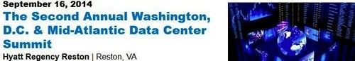 Mid-Atlantic Data Center Executives to Convene for Second Annual Washington, D.C. & Mid-Atlantic Data Center Summit: New Topics, New Business Development & New Venue -- September 16; Speaking, exhibiting and sponsorship opportunities available ...