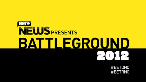 BET News: Battlegrounds 2012 RNC and DNC coverage airs on BET.  (PRNewsFoto/BET Networks)