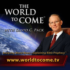 The Restored Church of God to Premiere The World to Come with David C. Pack on Nationwide Television