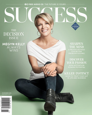 In the November Issue of SUCCESS, Megyn Kelly Talks About the Tough Life Decisions She Made That Led Her to Become the Queen of Cable.