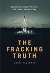 """The Fracking Truth"" by Chris Faulkner available at Amazon.com and other retailers."