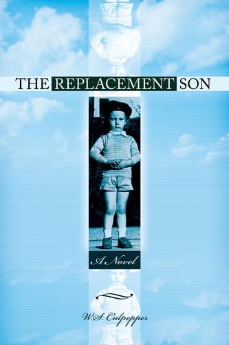 The Replacement Son cover. (PRNewsFoto/W.S. Culpepper) (PRNewsFoto/W.S. CULPEPPER)