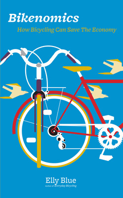 Bikenomics: How Bicycling Can Save The Economy. (PRNewsFoto/Microcosm Publishing) (PRNewsFoto/MICROCOSM PUBLISHING)