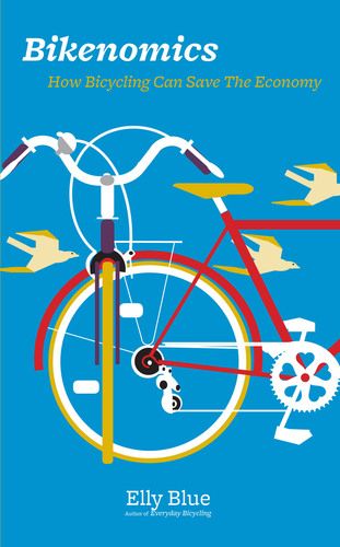 Bikenomics: How Bicycling Can Save The Economy.  (PRNewsFoto/Microcosm Publishing)