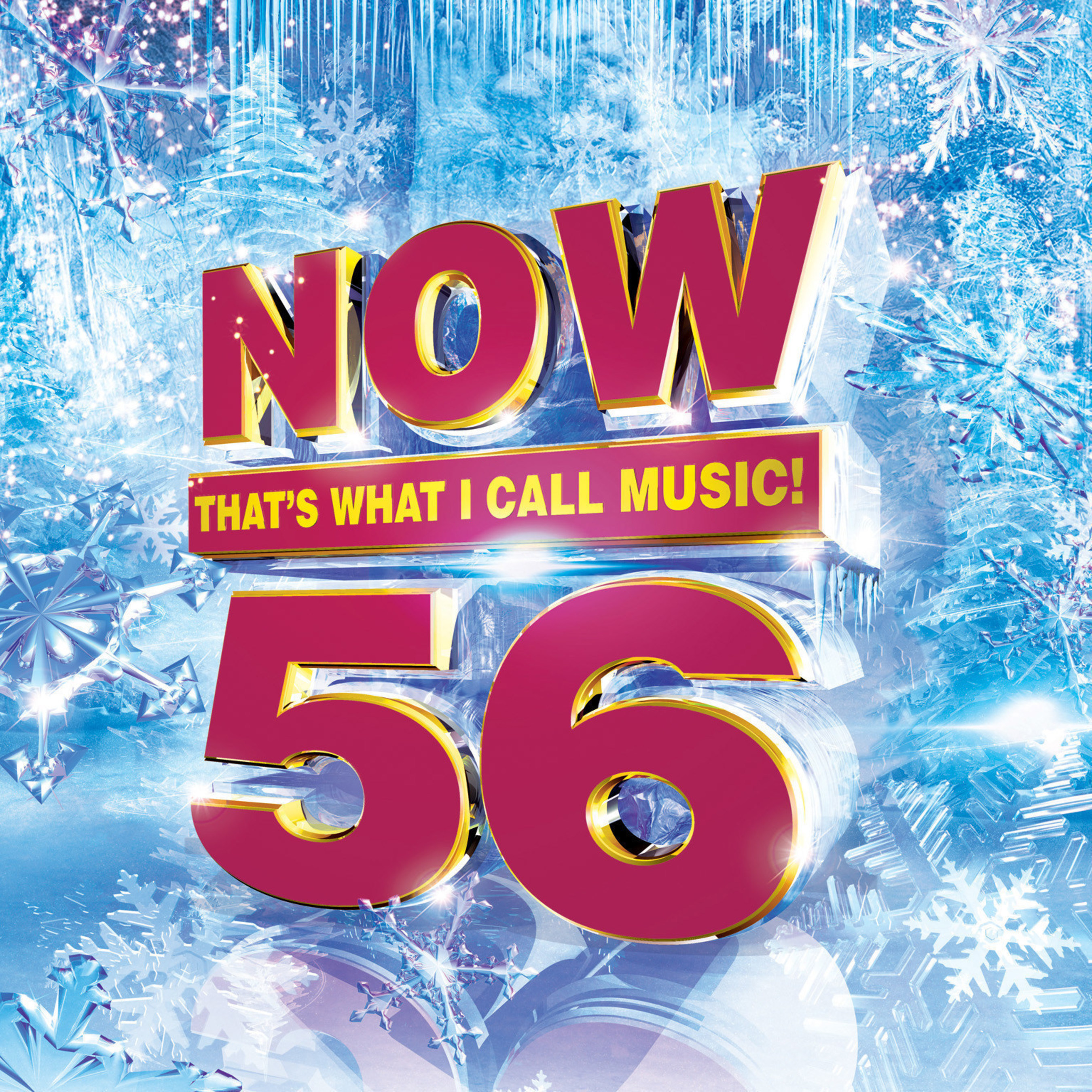 NOW That's What I Call Music! Presents Today's Biggest Hits on NOW That's What I Call Music! Vol. 56