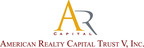 American Realty Capital Trust V, Inc.
