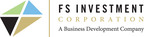 FS Investment Corporation Committed Over $600 Million Toward Proprietary Investments in Middle Market Companies During the Second Quarter