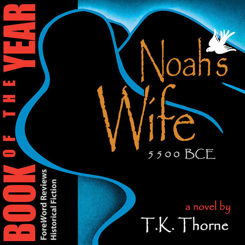 NOAH'S WIFE by T.K. Thorne audio version. (PRNewsFoto/Blackburn Fork Publishing) (PRNewsFoto/BLACKBURN FORK  ...