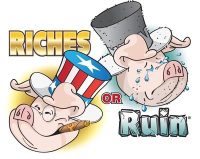 Riches or Ruin