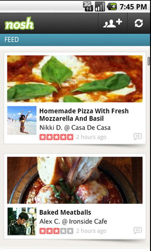Nosh (http://www.nosh.me) is a free iPhone and Android app that allows users to rate, review, and share photos ...