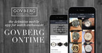 Govberg OnTime is the definitive mobile app for the watch enthusiast, available as a free download for iOS devices: http://goo.gl/DSQ0dG. Discover the latest watch-related news, asset management tools for your watch collection and access to new and pre-owned timepieces from Govberg Jewelers' extensive inventory.