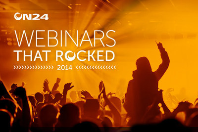 "The most popular ON24 webcast of the year, ""Webinars That Rocked"" will feature examples of ""rock star"" customer webinars."