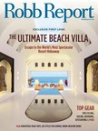 Robb Report Toasts The Start Of Summer With July Issue
