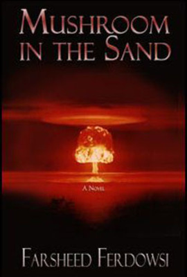 Book cover:  Mushroom in the Sand.  (PRNewsFoto/Farsheed Ferdowsi)