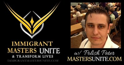 Immigrant Masters Unite Explores Why Immigrants Are More Successful Than You!